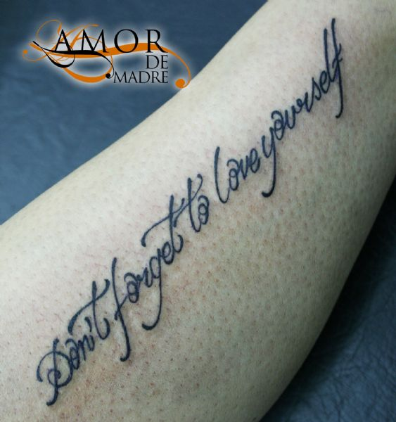 Dont-forget-to-love-yourself-frase-phrase-letters-letras-brazo-arm-tattoo-tatuaje-amor-de-madre-zamo